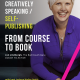 Creatively Speaking - From Course to Book with Lyn Lindbergh